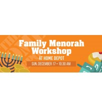 Family Menorah Workshop at Home Depot Banner